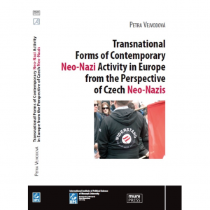 New Publication: Transnational Forms of Contemporary Neo-Nazi Activity in Europe from the Perspective of Czech Neo-Nazis (Petra Vejvodová)
